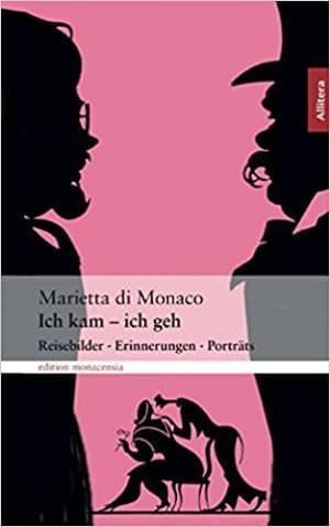DiMonaco Marietta - Ich kam - ich geh