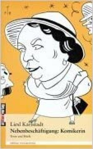 Karlstadt Liesl - Nebenbeschäftigung: Komikerin