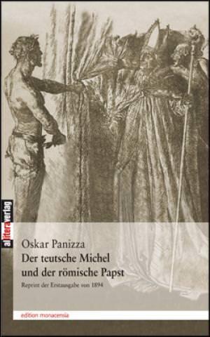 Panizza Oskar, Bauer Michael - Der teutsche Michel und der römische Papst