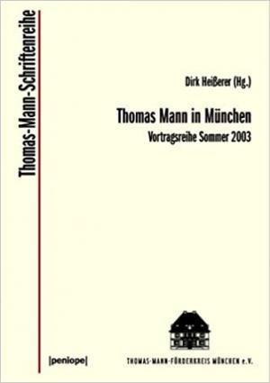 Frühwals Wolfgang, Henne Thomas, Lochner Eberhard von, Bäumler Klaus, Schirnding Albert von, Schwalb Michael - Thomas Mann in München