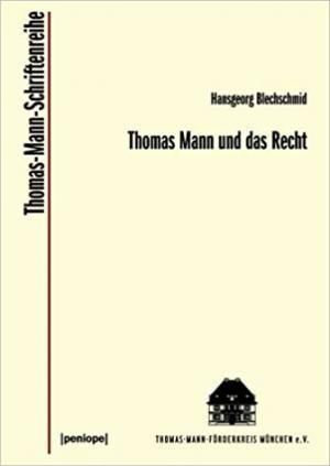 Blechschmid Hansgeorg - Thomas Mann und das Recht
