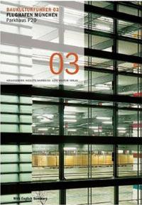Baumeister Nicolette - Flughafen München Parkhaus P20