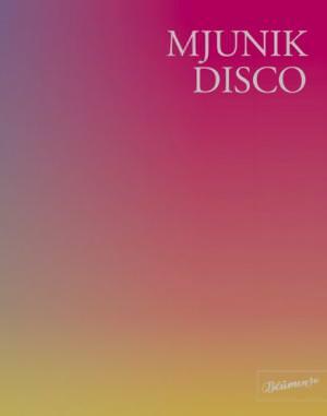 Hecktor Mirko, Uslar Moritz von, Smith Patti, NeumeisterAndreas - Mjunik Disco