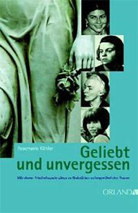 Köhler  Rosemarie - Geliebt und unvergessen