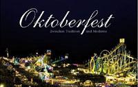 Florian Nagy, Tobias Lill, Alexandra Stoffel - Das Oktoberfest: Zwischen Tradition und Moderne