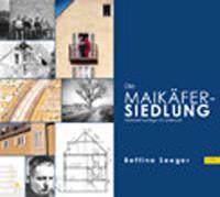 Seeger Bettina - Die Maikäfersiedlung in München