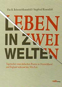 Behrend-Rosenfeld, Else R. Rosenfeld, Siegfried Kasberger Erich, Kraus Marita - Leben in zwei Welten