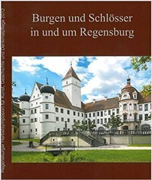 - Burgen und Schlösser in und um Regensburg