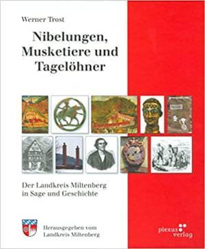 Trost Werner - Nibelungen, Musketiere und Tagelöhner