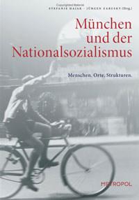 Hajak Stefanie, Zarusky Jürgen - München und der Nationalsozialismus