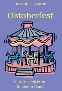 Sartor Joseph E  - Oktoberfest: Vier Erzählungen in einem Band