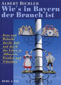 Bichler Albert - Wie's in Bayern Brauch ist