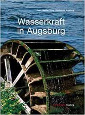 Häußler Franz - Wasserkraft in Augsburg