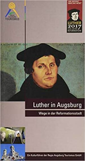 Kluger Martin - Luther in Augsburg
