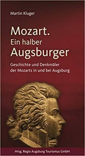 Kluger Martin - Mozart. Ein halber Augsburger