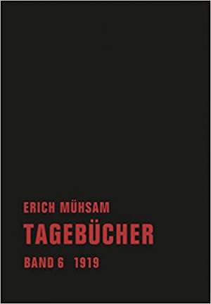 Mühsam Erich - Tagebücher. Band 6