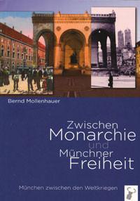 Mollenhauer Bernd - Zwischen Monarchie und Münchner Freiheit
