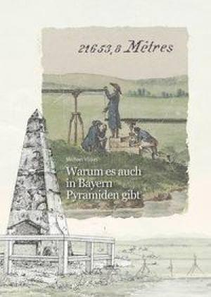 Völkel Michael - Warum es auch in Bayern Pyramiden gibt