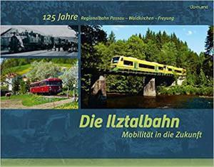 Paulus Karl-Heinz, Liebl Michael, Papke Friedrich, Ruhland Gerhard, Schempf Thomas - Die Ilztalbahn