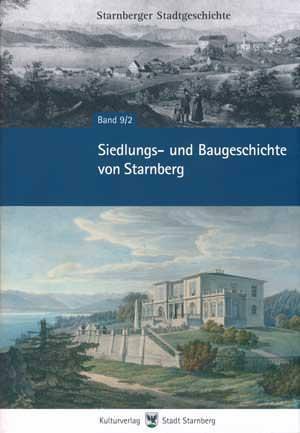 Schober Gerhard - Siedlungs- und Baugeschichte von Starnberg