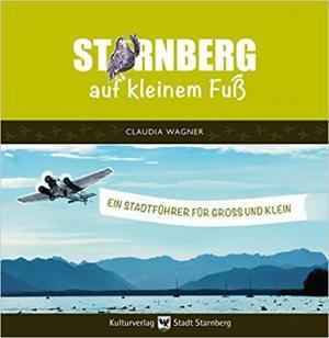 Wagner Claudia - Starnberg auf kleinem Fuß
