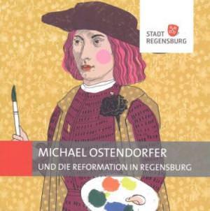 Kupfer Carola - Michael Ostendorfer und die Reformation in Regensburg