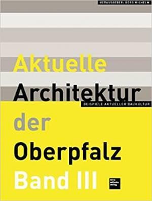 Baumeister Nicolette - Aktuelle Architektur der Oberpfalz Band III