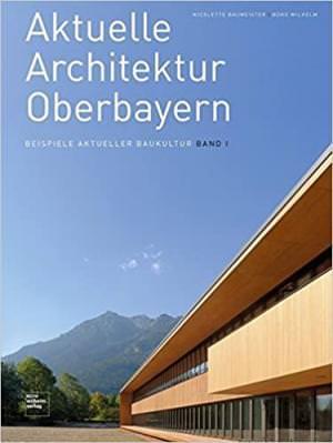 Baumeister Nicolette - Aktuelle Architektur Oberbayern