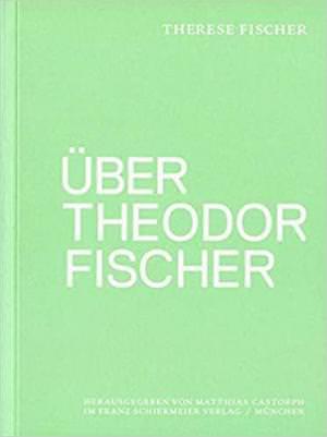 - Über Theodor Fischer