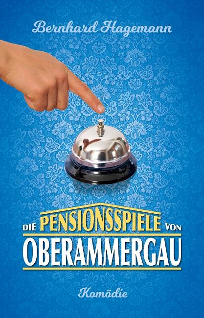 Die Pensionsspiele von Oberammergau -