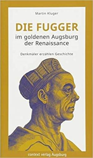 Kluger Martin - Die Fugger im goldenen Augsburg der Renaissance