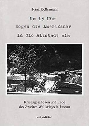 Kellermann Heinz - Um 13 Uhr zogen die Amerikaner in die Altstadt ein