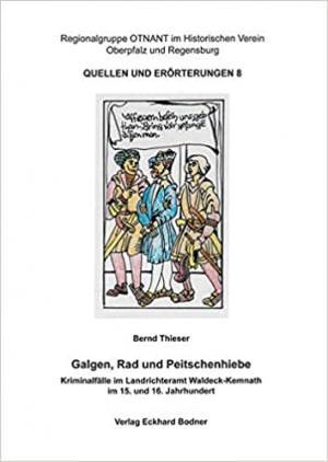 Thieser Bernd - Galgen, Rad und Peitschenhiebe