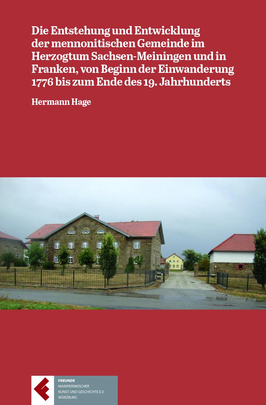 Hage Hermann - Die Entstehung und Entwicklung der mennonitischen Gemeinde im Herzogtum Sachsen-Meiningen und in Fra