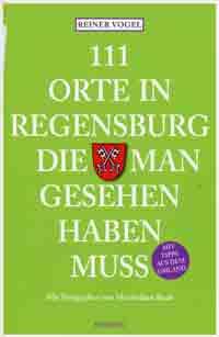 Vogel Reiner - 111 Orte in Regensburg