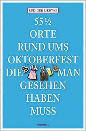 Liedtke Rüdiger - 55 1/2 Orte rund ums Oktoberfest