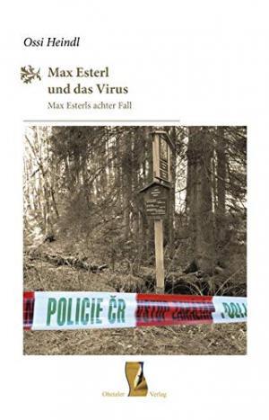 Heindl Ossi - Max Esterl und das Virus