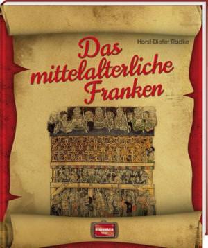 Radke Horst-Dieter - Das mittelalterliche Franken