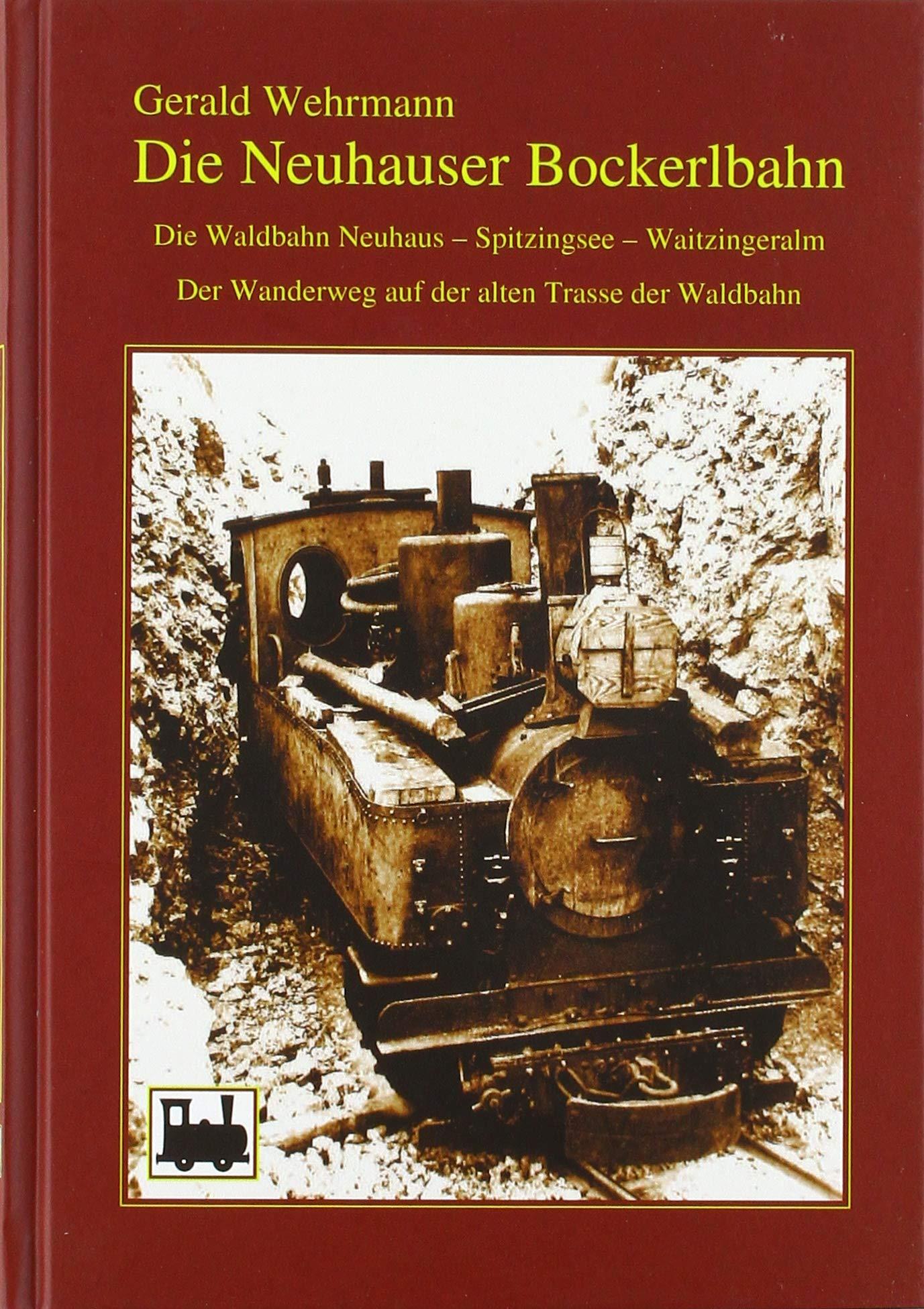 Wehrmann Gerald - Die Neuhauser Bockerlbahn
