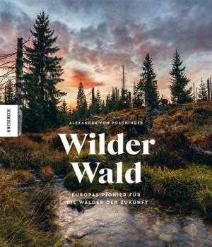Poschinger Alexandra von - Wilder Wald