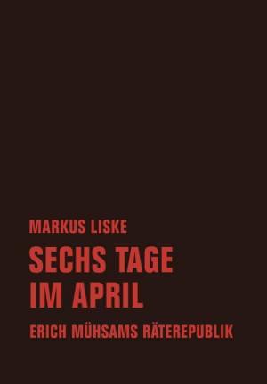 Liske Markus - Sechs Tage im April