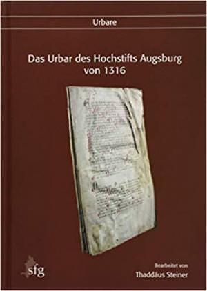 Steiner Thaddäus - Das Urbar des Hochstifts Augsburg von 1316