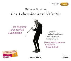 Schulte Michael - Das Leben des Karl Valentin