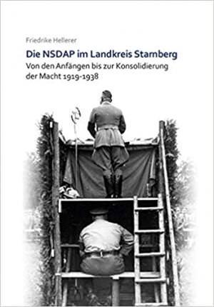 Hellerer Friedrike - Die NSDAP im Landkreis Starnberg