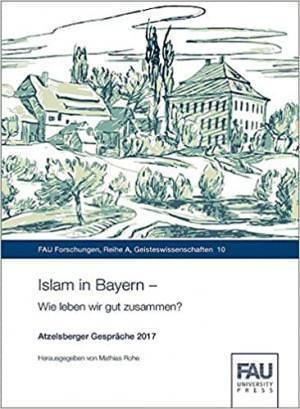 Rohe Mathias - Islam in Bayern - Wie leben wir gut zusammen?