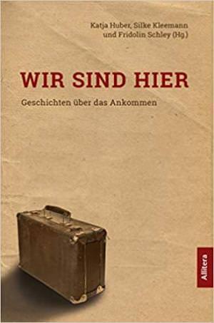 Huber Katrin, Kleemann Silke, Schley Fridolin - Wir sind hier