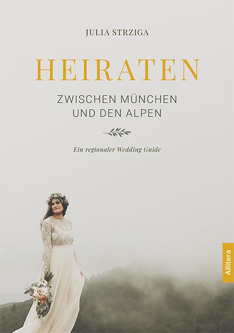 Strziga Julia - Heiraten zwischen München und den Alpen