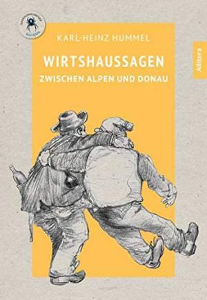 Hummel Karl-Heinz - Wirtshaussagen zwischen Alpen und Donau
