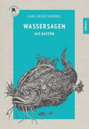Hummel Karl-Heinz - Wassersagen aus Bayern