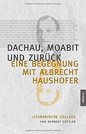 Göttler Norbert - Dachau, Moabit und zurück